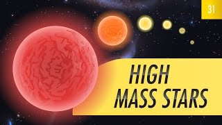 High Mass Stars: Crash Course Astronomy #31