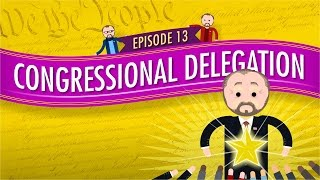 Congressional Delegation: Crash Course Government and Politics #13