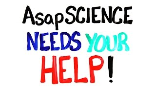 AsapSCIENCE Needs Your Help!