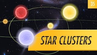 Star Clusters: Crash Course Astronomy #35