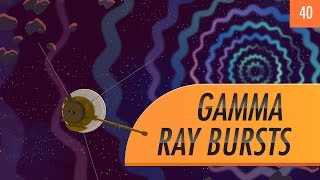 Gamma-Ray Bursts: Crash Course Astronomy #40