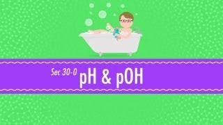 pH and pOH: Crash Course Chemistry #30