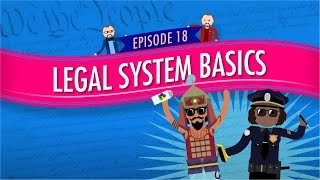 Legal System Basics: Crash Course Government and Politics #18