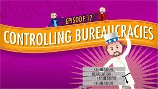 Controlling Bureaucracies: Crash Course Government and Politics #17