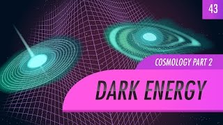 Dark Energy, Cosmology part 2: Crash Course Astronomy #43