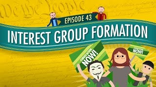 Interest Group Formation: Crash Course Government and Politics #43