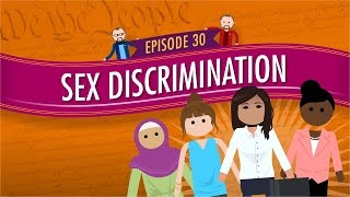 Sex Discrimination: Crash Course Government and Politics #30