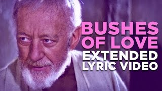 """BUSHES OF LOVE"" -- Extended Lyric Video"
