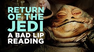 """RETURN OF THE JEDI: A Bad Lip Reading"""