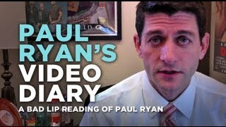 """Paul Ryan's Video Diary"" — A Bad Lip Reading of Paul Ryan"