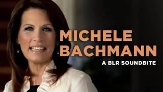 """""""Michele Bachmann"""": a BLR Soundbite"""