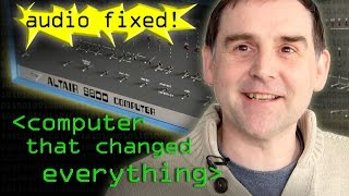 Computer That Changed Everything (Altair 8800) - AUDIO FIX - Computerphile