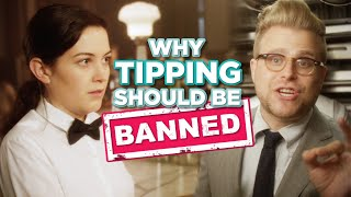Why Tipping Should Be Banned - Adam Ruins Everything