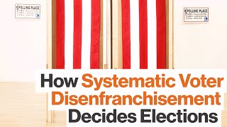 How Voter Disenfranchisement Strategically Shrinks the Electorate