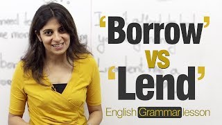 Confusing verb pairs- 'Borrow' and 'Lend' - English Grammar lesson