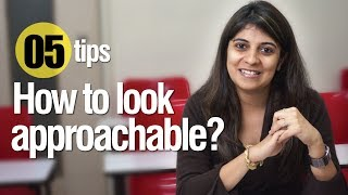 How to Look Approachable? - Free Personality Development & English Lesson
