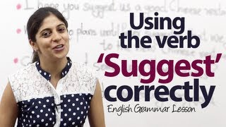 How to use the verb 'Suggest' correctly? English Grammar Lesson ( ESL)