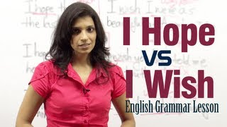 Difference between ' I Hope ' and ' I Wish ' - English Grammar lesson