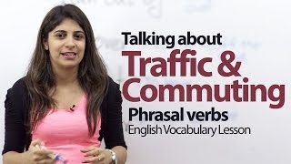 English Conversation Lesson -- Traffic & Commuting - Phrasal Verbs & Vocabulary