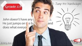 Daily Video Vocabulary Episode 23 -Jump on the bandwagon ( Free English Lessons)