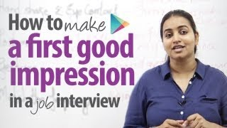 How to make a first good impression in a job interview? - Free English lessons