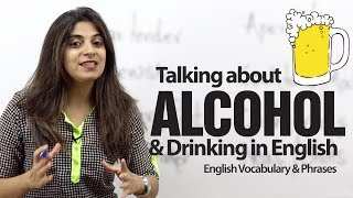 Talking about Alcohol & Drinking in English -- Advanced English vocabulary lesson.