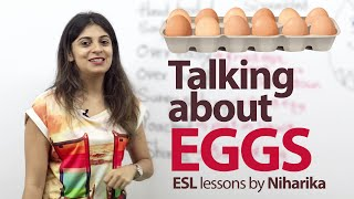 Talking about EGGS - Free Spoken English & Vocabulary lesson