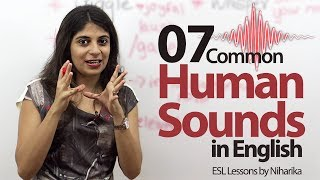 07 commonly produced human sounds in English - Basic English speaking & Vocabulary Lesson