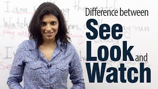 Difference between 'See', 'Watch' and 'Look' - English Grammar lesson ( ESL )
