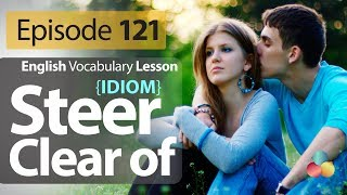 To steer clear of- English Vocabulary Lesson # 121 - Free English speaking lesson