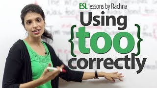Using 'too' correctly - Free English lesson