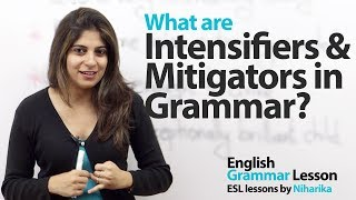 Intensifiers and Mitigators - English Grammar lesson