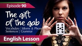 Daily Video vocabulary E 90 - The Gift of the Gab. Vocabulary & Grammar lessons