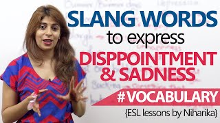 Learn English - Slang words to express disappointment. (Advanced English Lesson)