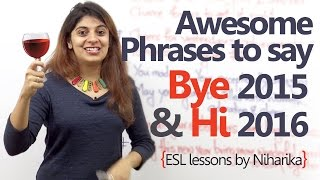 English phrases to say 'Hi 2016' & 'Bye 2015 - English speaking Lesson to wish Happy New Year.
