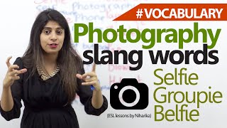 English Lesson -  Photography & Tech Slang Words you would love to use. ( Learn English Vocabulary)