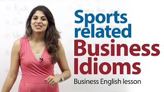 Sports related business idioms - Business English lesson