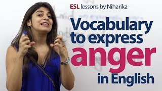 Vocabulary & Phrases to express 'Anger' - English Speaking Lesson
