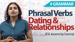 Phrasal verbs for Dating & Relationship - English Grammar lesson