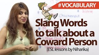 Slang words for a Coward Person - English Speaking Lesson ( Vocabulary)