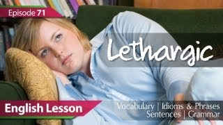 Daily Video vocabulary - Episode :71 Lethargic. English Lesson