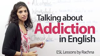 Talking about addictions in English  - Learn English ( Lessons)  for Free
