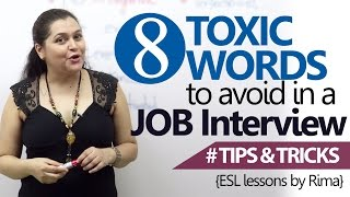 English Lesson -  08 Toxic Words to avoid in a Job Interview  ( Job Interview Skills)