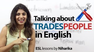 English phrases to talk about Tradespeople - Free English Speaking lesson