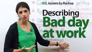 Describing a bad day at work - Free English lesson