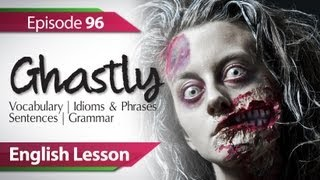 Daily Video vocabulary  E 96 - Ghastly. Vocabulary & Grammar lessons