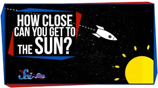 How Close Can You Get To The Sun?