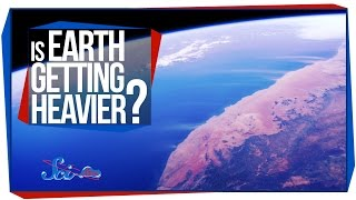 Is Earth Getting Heavier?