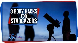 3 Body Hacks For Stargazers