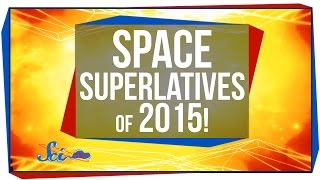 Space Superlatives of 2015!